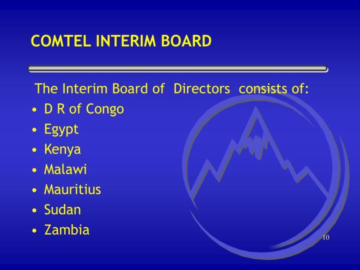 COMTEL INTERIM BOARD