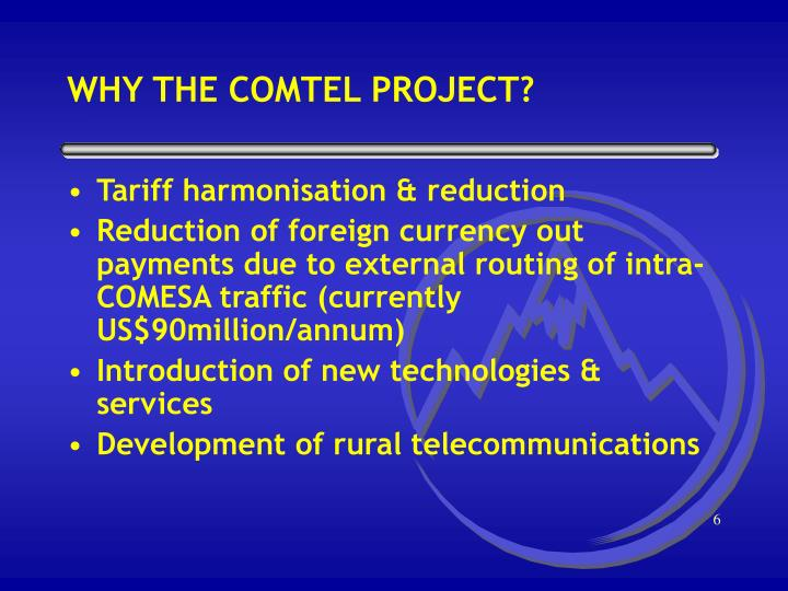 WHY THE COMTEL PROJECT?