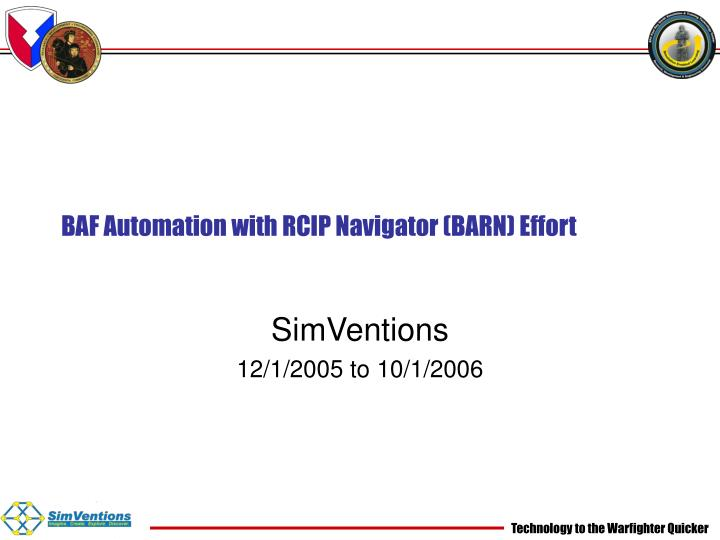 BAF Automation with RCIP Navigator (BARN) Effort