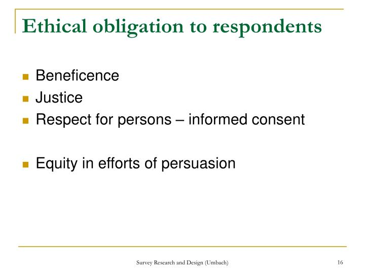 Ethical obligation to respondents