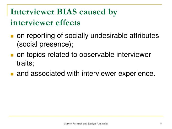 Interviewer BIAS caused by interviewer effects
