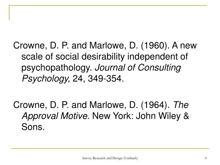 Crowne, D. P. and Marlowe, D. (1960). A new scale of social desirability independent of psychopathology.