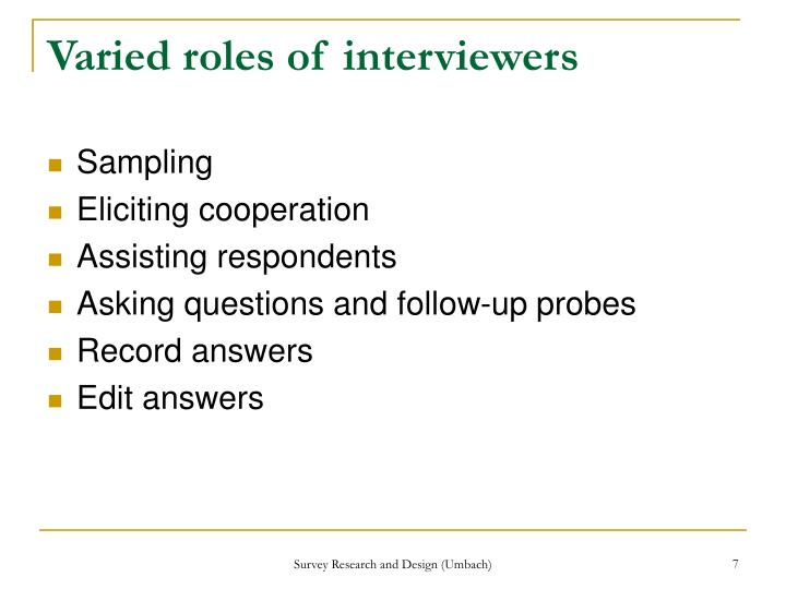 Varied roles of interviewers