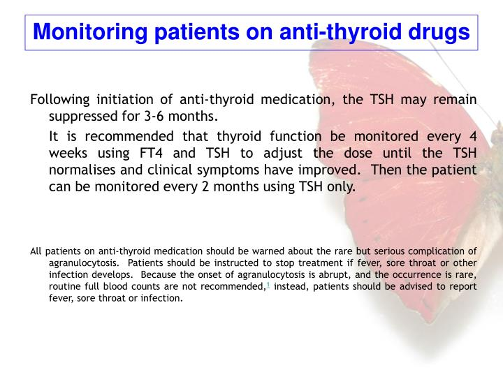 Following initiation of anti-thyroid medication, the TSH may remain suppressed for 3-6 months.