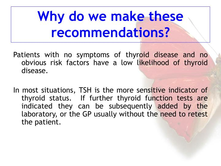 Patients with no symptoms of thyroid disease and no obvious risk factors have a low likelihood of thyroid disease.