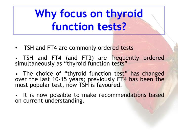 Why focus on thyroid function tests?
