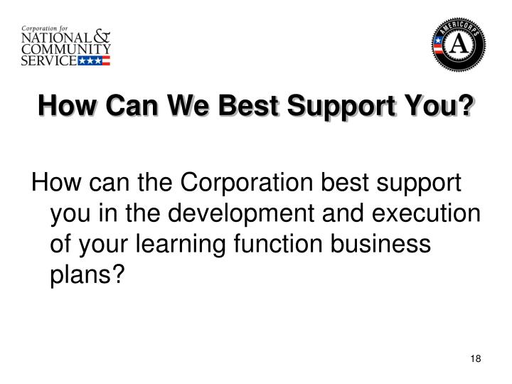 How Can We Best Support You?