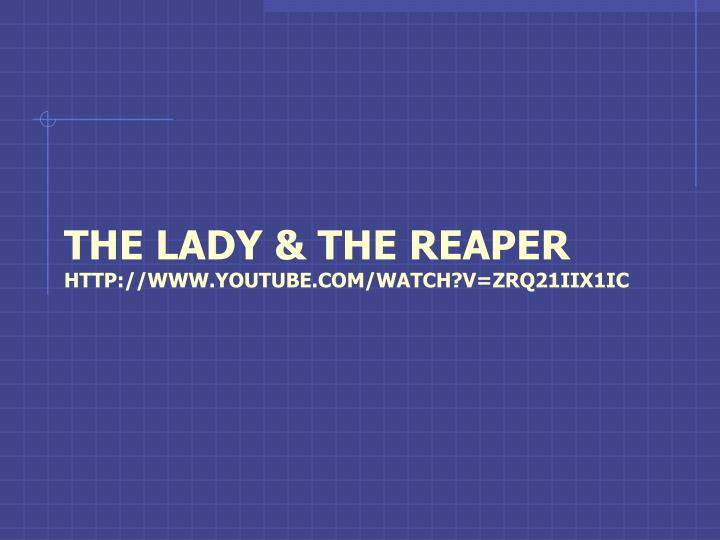 The Lady & the reaper