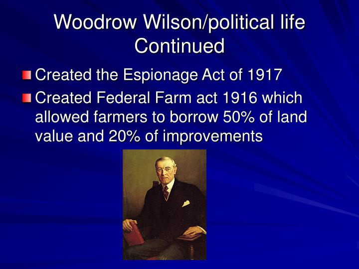 Woodrow Wilson/political life Continued