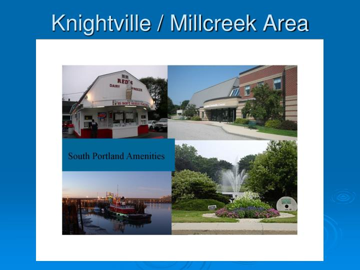 Knightville / Millcreek Area