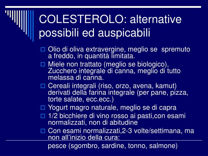 COLESTEROLO: alternative possibili ed auspicabili