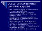 colesterolo alternative possibili ed auspicabili