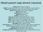 metalli pesanti negli alimenti industriali