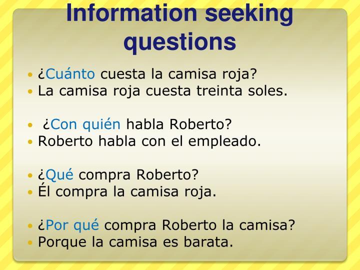 Information seeking questions