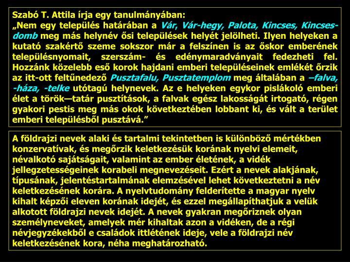 Szabó T. Attila írja egy tanulmányában: