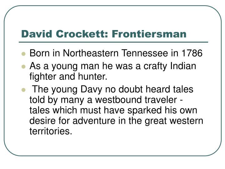 David Crockett: Frontiersman