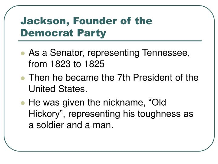 Jackson, Founder of the Democrat Party