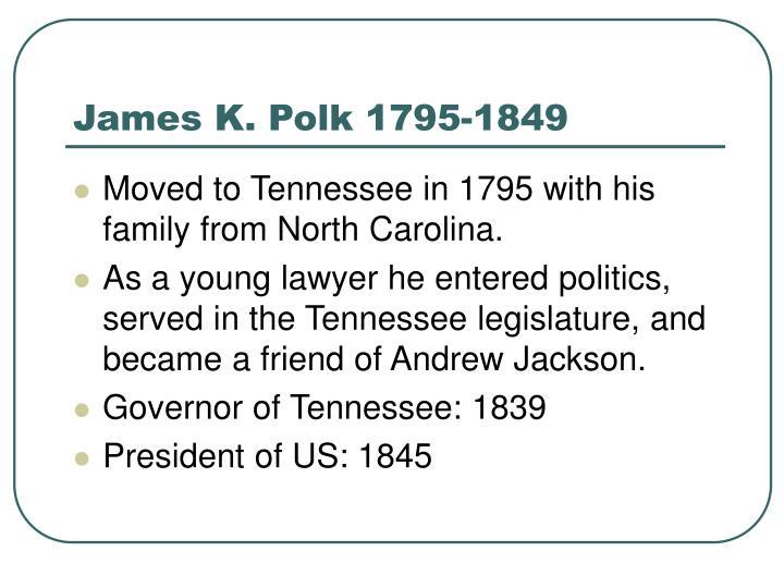 James K. Polk 1795-1849