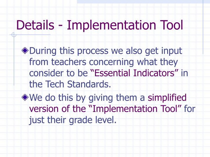 Details - Implementation Tool