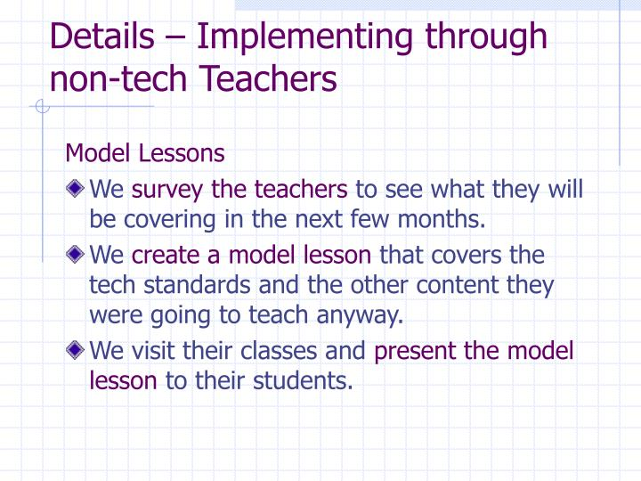 Details – Implementing through non-tech Teachers