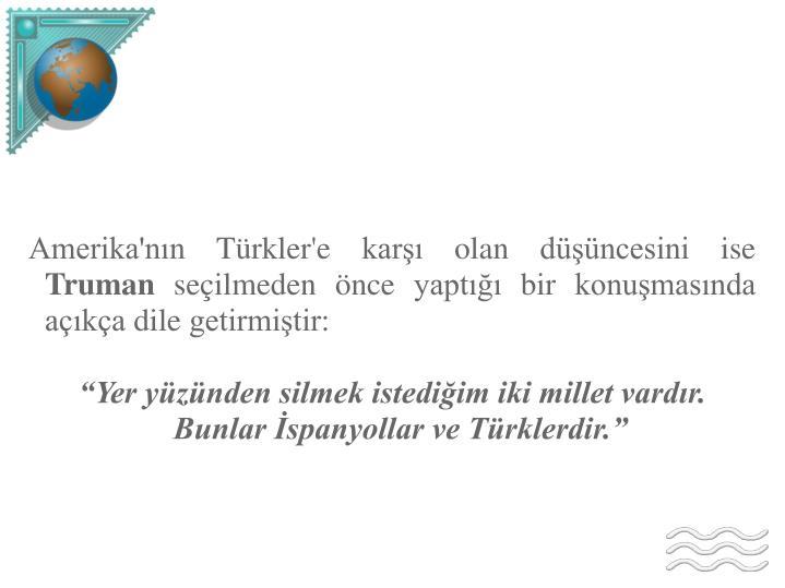 Amerika'nın Türkler'e karşı olan düşüncesini ise