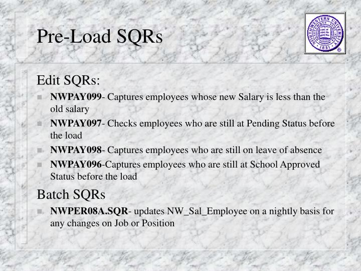 Pre-Load SQRs