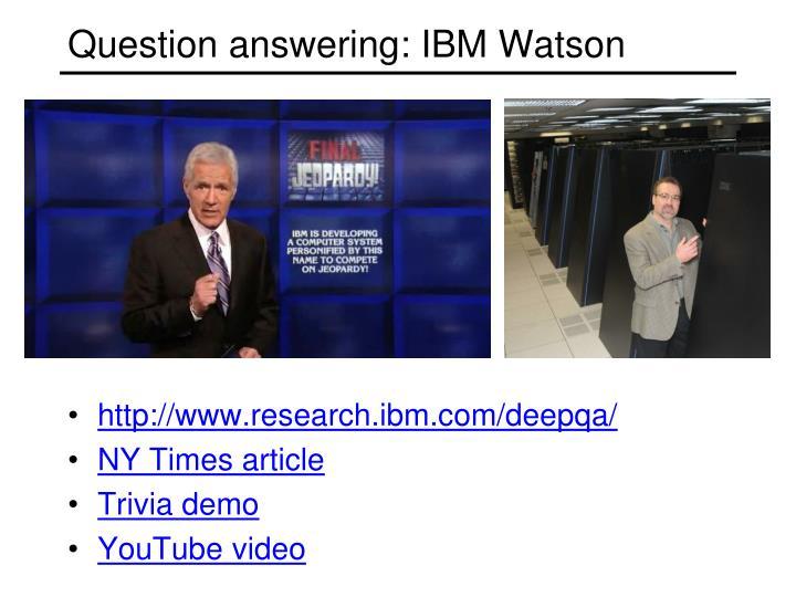 Question answering: IBM Watson
