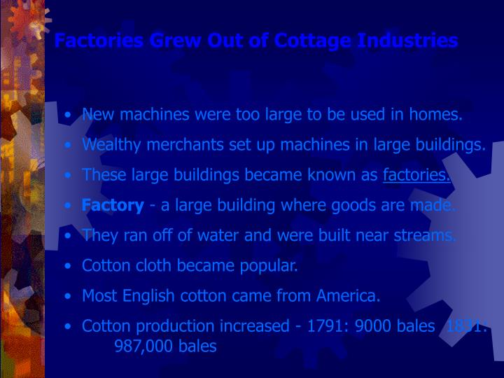 Factories Grew Out of Cottage Industries