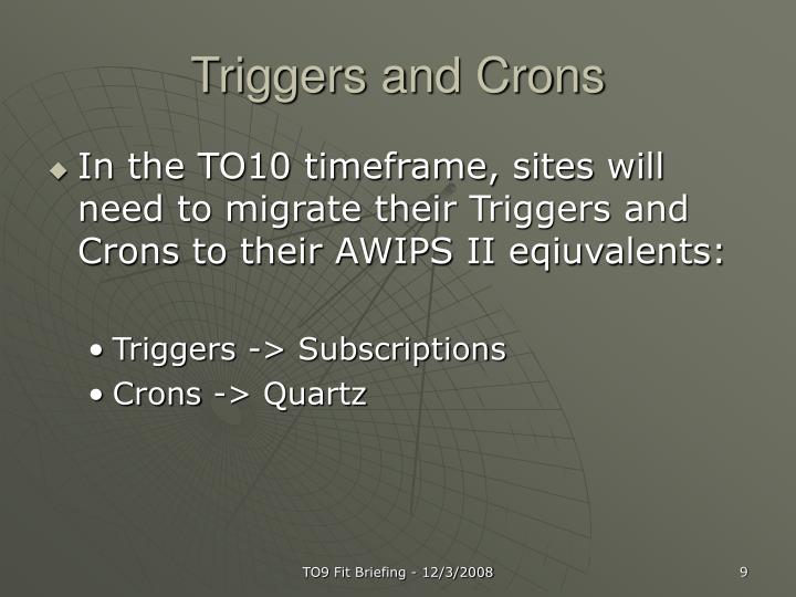 Triggers and Crons
