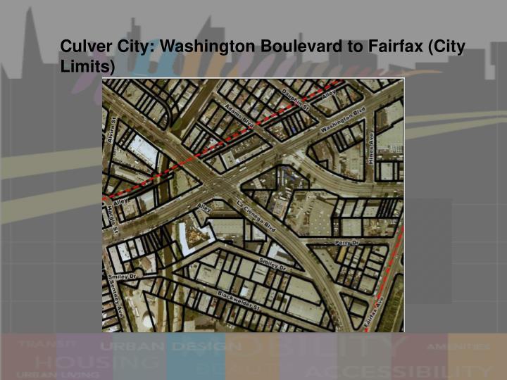 Culver City: Washington Boulevard to Fairfax (City Limits)