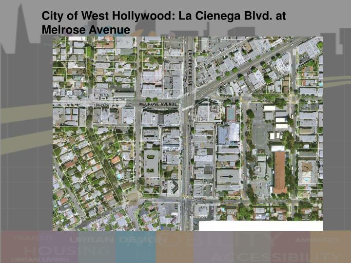 City of West Hollywood: La Cienega Blvd. at Melrose Avenue