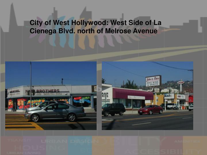 City of West Hollywood: West Side of La Cienega Blvd. north of Melrose Avenue