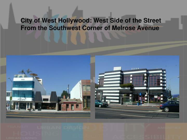 City of West Hollywood: West Side of the Street From the Southwest Corner of Melrose Avenue