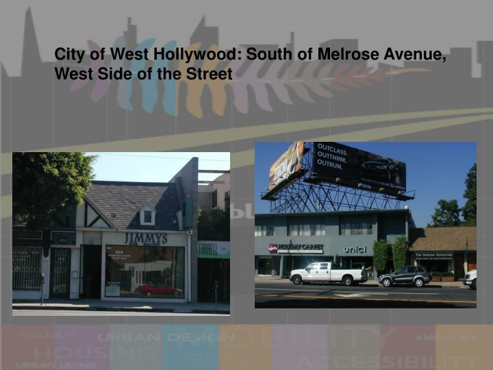 City of West Hollywood: South of Melrose Avenue, West Side of the Street