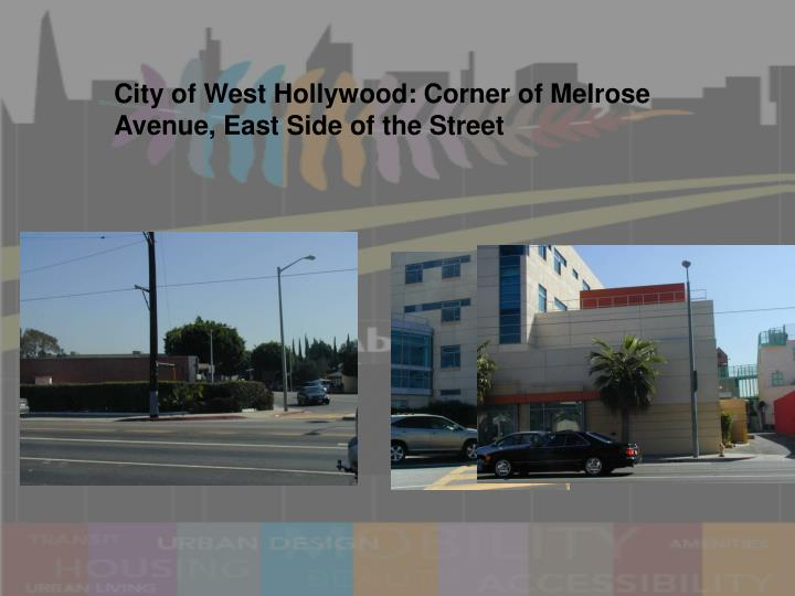 City of West Hollywood: Corner of Melrose Avenue, East Side of the Street