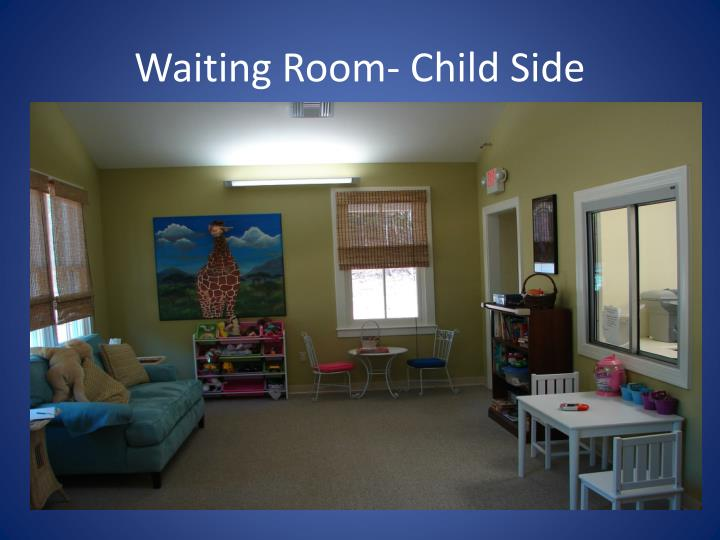 Waiting Room- Child Side