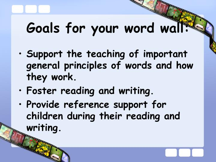 Goals for your word wall: