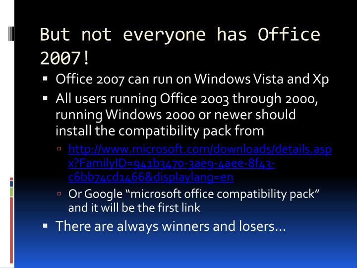 But not everyone has Office 2007!