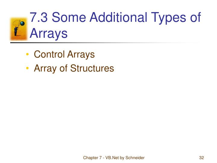 7.3 Some Additional Types of Arrays