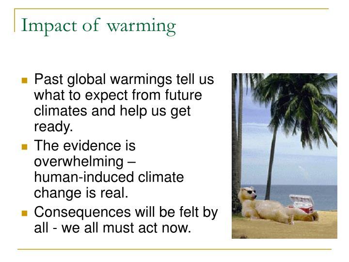 Impact of warming