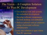 the vision a complete solution for post pc development