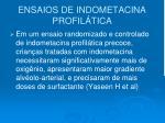 ensaios de indometacina profil tica