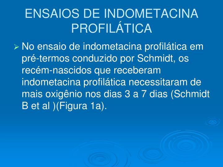 ENSAIOS DE INDOMETACINA PROFILÁTICA