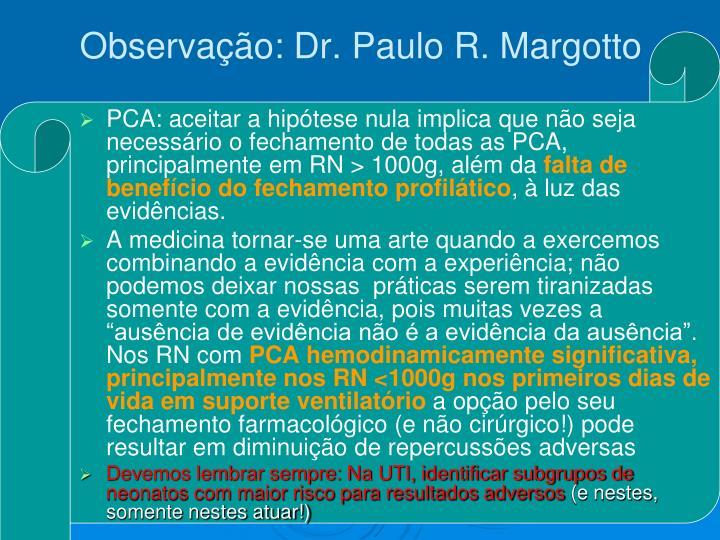 Observação: Dr. Paulo R. Margotto