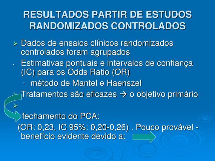 RESULTADOS PARTIR DE ESTUDOS RANDOMIZADOS CONTROLADOS