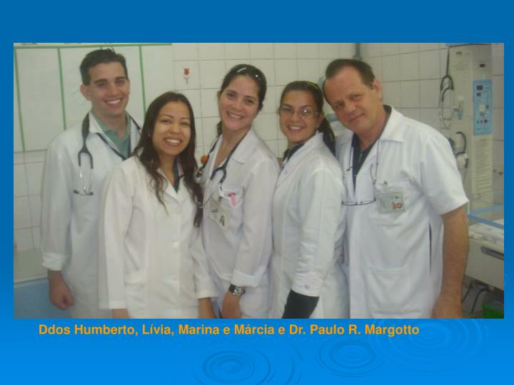 Ddos Humberto, Lívia, Marina e Márcia e Dr. Paulo R. Margotto