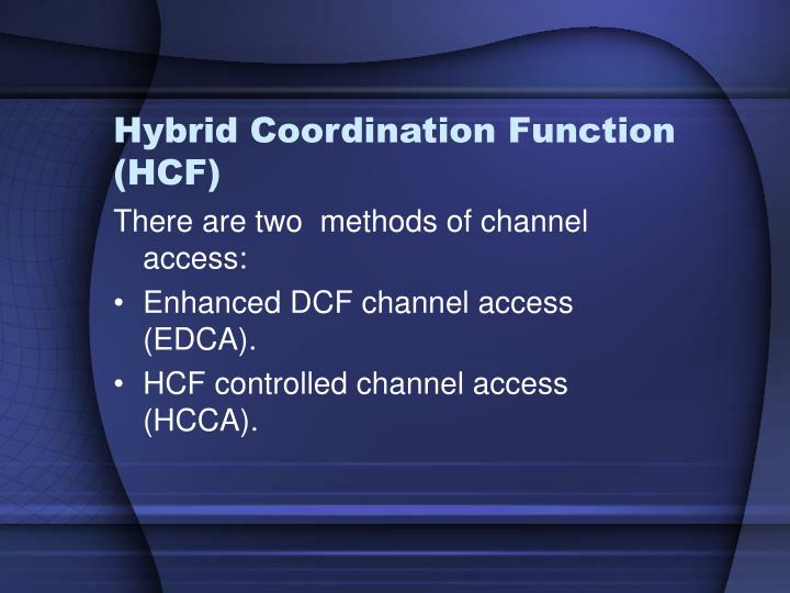Hybrid Coordination Function (HCF)