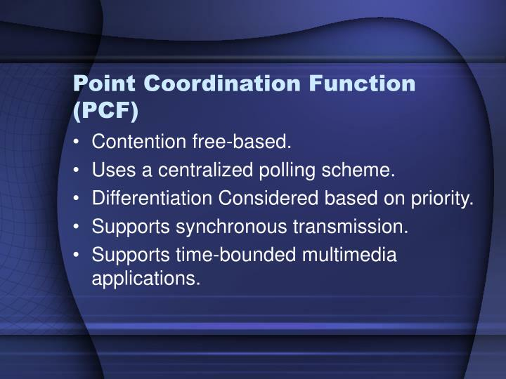 Point Coordination Function (PCF)