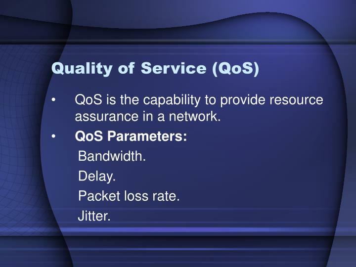 Quality of Service (QoS)
