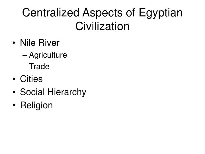 Centralized Aspects of Egyptian Civilization